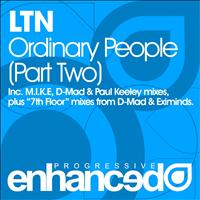 LTN - Ordinary People (Part Two)