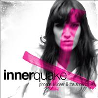 Phoebe Killdeer & The Short Straws - Innerquake