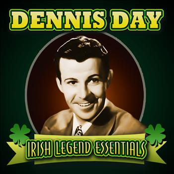 Dennis Day - Irish Legend Essentials