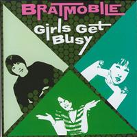 Bratmobile - Girls Get Busy