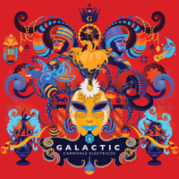Galactic - Carnivale Electricos
