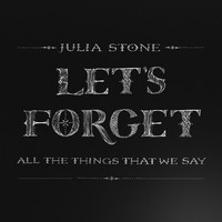 Julia Stone - Let's Forget All The Things That We Say