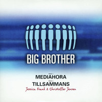 Big Brother - Mediahora / Tillsammans