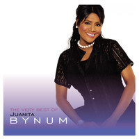 Juanita Bynum - The Very Best of Juanita Bynum