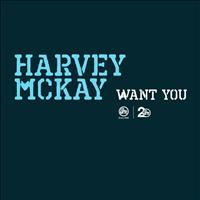 Harvey McKay - Want You
