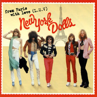 New York Dolls - From Paris With Love (L.U.V)