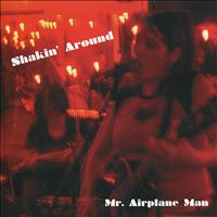 Mr. Airplane Man - Shakin' Around - EP