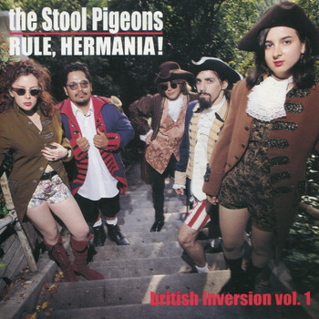 The Stool Pigeons - Rule, Hermania!