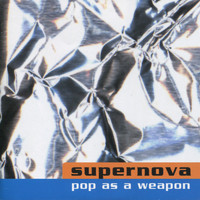 Supernova - Pop As a Weapon