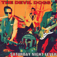 The Devil Dogs - Saturday Night Fever