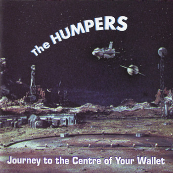 The Humpers - Journey to the Centre of Your Wallet