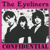The Eyeliners - Confidential
