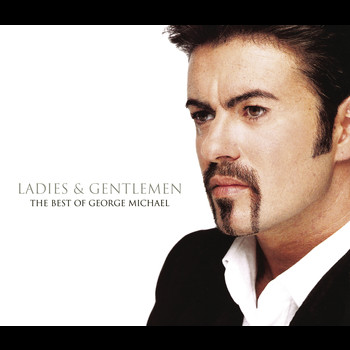George Michael - Ladies And Gentlemen... The Best Of George Michael