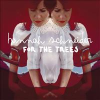 Hannah Schneider - For The Trees