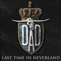 D-A-D - Last Time In Neverland