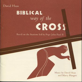David Haas - Biblical Way of the Cross