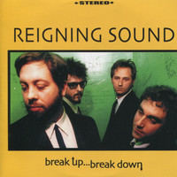 Reigning Sound - Break Up Break Down