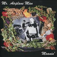 Mr. Airplane Man - Moanin'