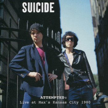 Suicide - Attempted: Live at Max's Kansas City, 1980