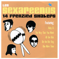 Les Sexareenos - 14 Frenzied Shakers