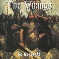The Vikings - Go Beserk!