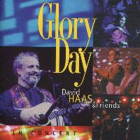 David Haas - Glory Day: David Haas & Friends in Concert