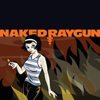 Naked Raygun - Series #3