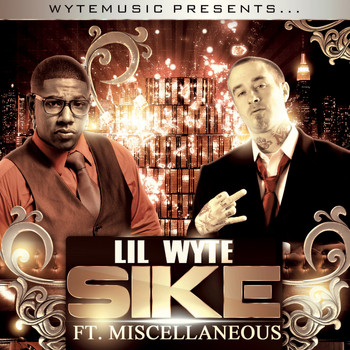 Lil Wyte - Sike (feat. Miscellaneous) - Single (Explicit)