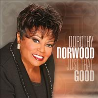 Dorothy Norwood - Just That Good - Single