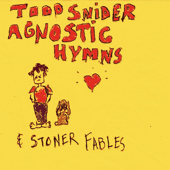Todd Snider - Agnostic Hymns & Stoner Fables