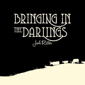 Josh Ritter - Bringing In the Darlings EP