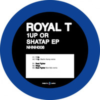 Royal T - 1Up Or Shatap EP