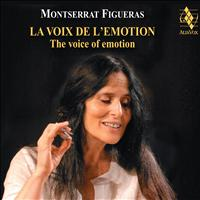 Montserrat Figueras - The Voice of Emotion