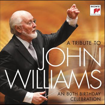 John Williams - A Tribute to John Williams - An 80th Birthday Celebration