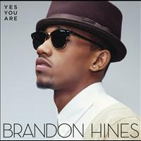 Brandon Hines - Yes You Are