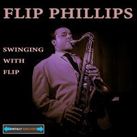 Flip Phillips - Swinging With Flip Remastered
