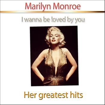 Marilyn Monroe - Her Greatest Hits (I Wanna Be Loved By You)