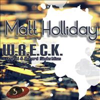 Matt Holliday - W.R.E.C.K
