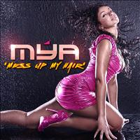 Mya - Mess Up My Hair - Single