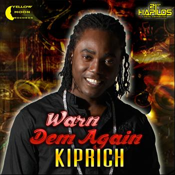 Kiprich - Warn Dem Again