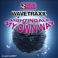 Wavetraxx - Nightingale / My Own Way