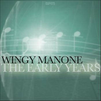Wingy Manone - The Early Years