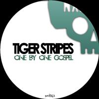 Tiger Stripes - Gospel / One By One