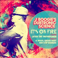 J Boogie's Dubtronic Science - It's On Fire