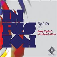 Infusion - Try It On (Part III)