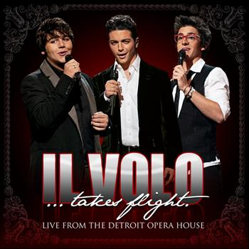 Il Volo - Il Volo...Takes Flight (Live From The Detroit Opera House)