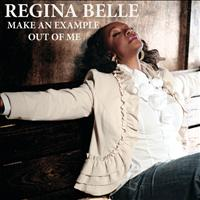 Regina Belle - Make An Example Out Of Me (Radio Edit)