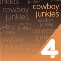 Cowboy Junkies - Four Hits: Cowboy Junkies