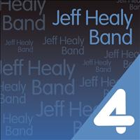 The Jeff Healey Band - Four Hits: The Jeff Healey Band