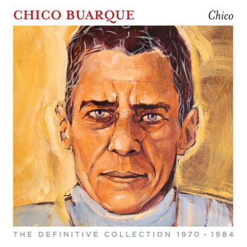 Chico Buarque - Chico Buarque (The Definitive Collection 1970-1984)